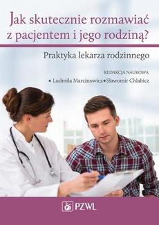 Jak skutecznie rozmawiać z pacjentem i jego rodziną. Praktyka lekarza rodzinnego