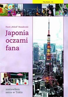 Japonia oczami fana: Zostawiłem serce w Tokio