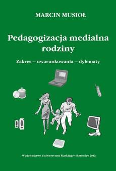 Pedagogizacja medialna rodziny - 02 Działania rodziców i opiekunów związane z wychowaniem i kształceniem przez media