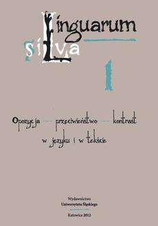 Linguarum silva. T. 1: Opozycja - przeciwieństwo - kontrast w języku i w tekście - 11 Varia