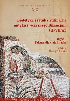 Dietetyka i sztuka kulinarna antyku i wczesnego Bizancjum (II-VII w.). Część 2