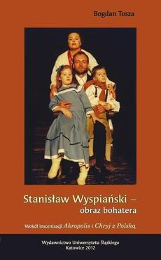 Stanisław Wyspiański - obraz bohatera - 01 Rozdz. 1-3. Wyspiański a Katowice — założenia projektu; Wokół patrona; Wokół repertuaru