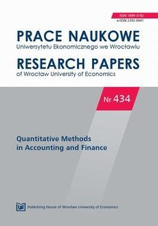 Prace Naukowe Uniwersytetu Ekonomicznego we Wrocławiu nr. nr 434. Quantitative Methods in Accounting and Finance