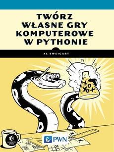 Twórz własne gry komputerowe w Pythonie
