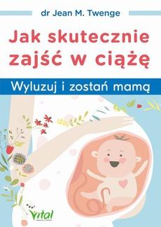 Jak skutecznie zajść w ciążę