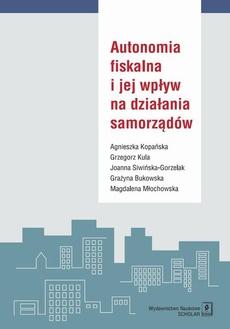 Autonomia fiskalna i jej wpływ na działania samorządów