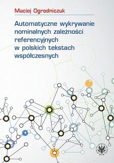 Automatyczne wykrywanie nominalnych zależności referencyjnych w polskich tekstach współczesnych