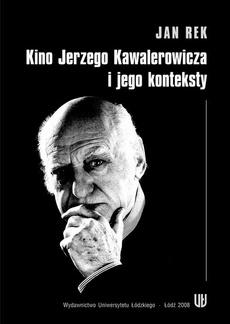 Kino Jerzego Kawalerowicza i jego konteksty
