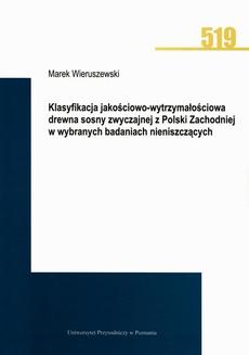 Klasyfikacja jakościowo-wytrzymałościowa drewna sosny zwyczajnej z Polski Zachodniej w wybranych badaniach nieniszczących