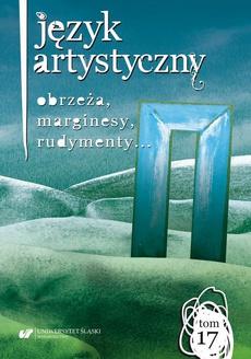 Język Artystyczny. T. 17: Obrzeża, marginesy, rudymenty…