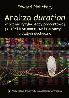 Analiza duration w ocenie ryzyka stopy procentowej portfeli instrumentów finansowych o stałym dochodzie