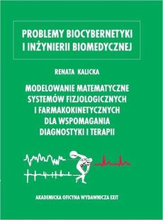 Modelowanie matematyczne systemów fizjologicznych i farmakokinetycznych dla wspomagania diagnostyki i terapii
