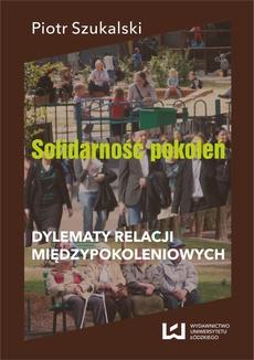 Solidarność pokoleń. Dylematy relacji międzypokoleniowych