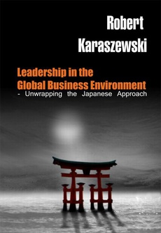 Leadership in the Global Business Environment - Unwrapping the Japanese Approach