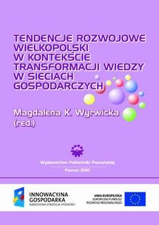 Tendencje rozwojowe Wielkopolski w kontekście transformacji wiedzy w sieciach gospodarczych