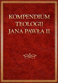 Kompedium teologii Jana Pawła II