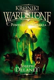Kroniki Wardstone 5. Pomyłka stracharza