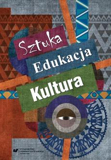 Sztuka - edukacja - kultura - 01 Cultivating the Arts in Education and Therapy / Kultywowanie sztuki w edukacji i terapii