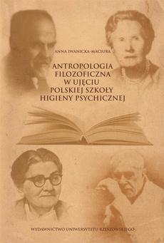 Antropologia filozoficzna w ujęciu polskiej szkoły higieny psychicznej