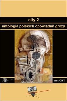 City 2. Antologia polskich opowiadań grozy