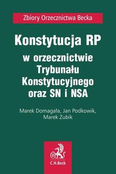 Konstytucja RP w orzecznictwie Trybunału Konstytucyjnego oraz SN i NSA