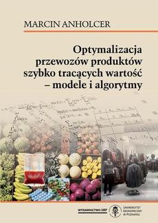 Optymalizacja przewozów produktów szybko tracących wartość - modele i algorytmy