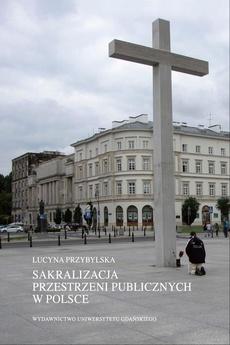 Sakralizacja przestrzeni publicznych w Polsce