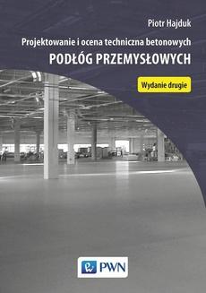 Projektowanie i ocena techniczna betonowych podłóg przemysłowych