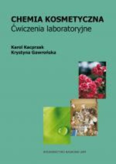 Chemia kosmetyczna. Ćwiczenia laboratoryjne