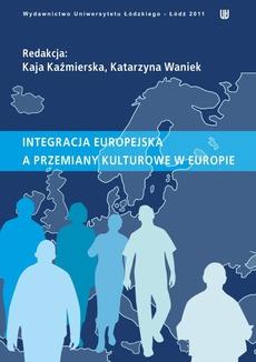Integracja europejska a przemiany kulturowe w Europie