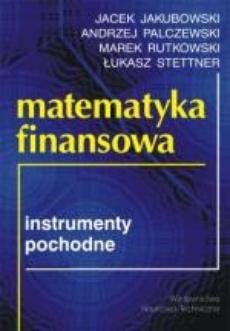 Matematyka finansowa. Instrumenty pochodne