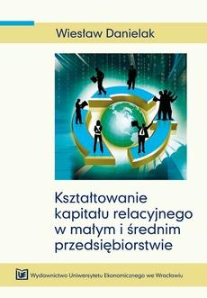 Kształtowanie kapitału relacyjnego w małym i średnim przedsiębiorstwie