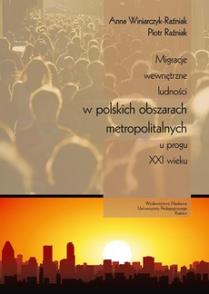 Migracje wewnętrzne ludności w polskich obszarach metropolitalnych u progu XXI wieku