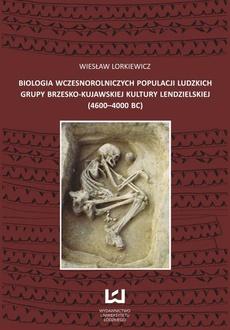Biologia wczesnorolniczych populacji ludzkich grupy brzesko-kujawskiej kultury lendzielskiej (4600-4000 BC)