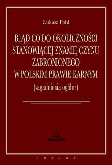 Błąd co do okoliczności stanowiącej znamię czynu zabronionego w polskim prawie karnym zagadnienia ogólne
