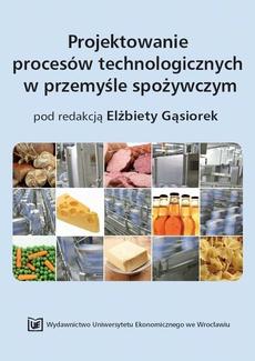 Projektowanie procesów technologicznych w przemyśle spożywczym