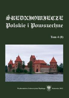 """""""Średniowiecze Polskie i Powszechne"""". T. 4 (8) - 13 Czy istniało stronnictwo królowej Zofii Holszańskiej"""