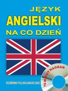 Język angielski na co dzień. Rozmówki polsko-angielskie
