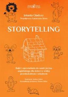 Storytelling. Bajki i opowiadania do nauki języka angielskiego dla dzieci w wieku przedszkolnym i szkolnym