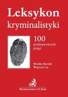 Leksykon kryminalistyki. 100 podstawowych pojęć