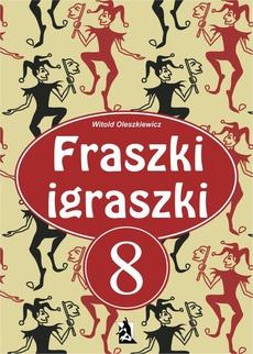 Fraszki igraszki część 8