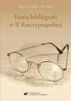 Teoria bibliografii w II Rzeczypospolitej - 01 Wstęp; rozdz. 1: Teoria bibliografii do początków wieku XX