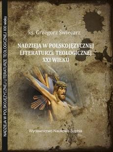 Zagadnienie nadziei w polskojęzycznej literaturze teologicznej XXI wieku