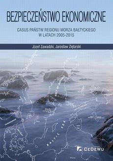 Bezpieczeństwo ekonomiczne – casus państw regionu Morza Bałtyckiego w latach 2005-2015