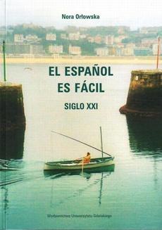 El Espanol es fácil. Siglo XXI