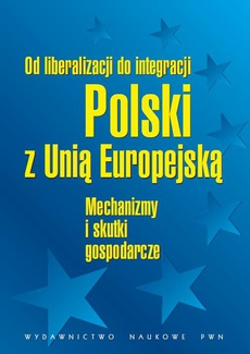 Od liberalizacji do integracji Polski z Unią Europejską
