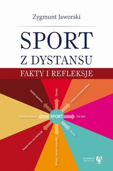 Sport z dystansu. Fakty i refleksje
