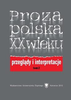 Proza polska XX wieku. Przeglądy i interpretacje. T. 2: Z perspektywy nowego stulecia
