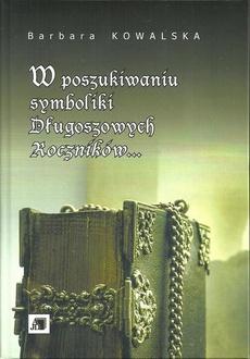 W poszukiwaniu symboliki Długoszowych Roczników...