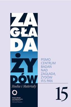 Zagłada Żydów. Studia i Materiały nr 15 R. 2019